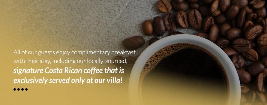 Complimentary Costa Rican Coffee